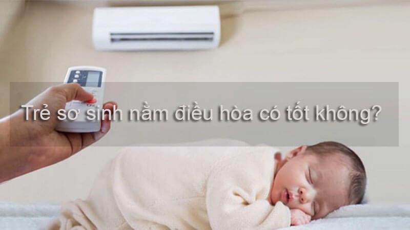 Trẻ sơ sinh có nên nằm điều hòa không