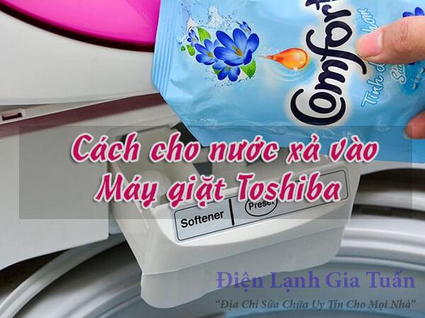 Cách cho nước xả vào máy giặt Toshiba