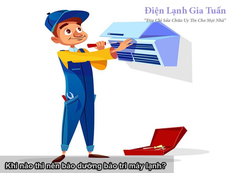 Khi nào thì nên bảo trì bảo dưỡng máy lạnh